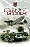 Bomber Pilot on the Eastern Front: 307 Missions Behind Enemy Lines (The Red Air Force at War) (English Edition)
