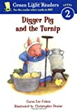Digger Pig and the Turnip (Green Light Readers Level 2)
