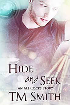 Hide and Seek: An All Cocks Story (All Cocks Stories Book 6) by [Smith, T.M.]