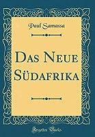 Das Neue Suedafrika (Classic Reprint)