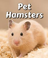 Pet Hamsters (All About Pets)