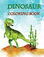 Dinosaur Coloring Book: for Kids Funny Great Gift for Boys & Girls, Ages 4-8
