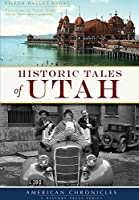 Historic Tales of Utah (American Chronicles)