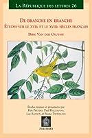 De Branche En Branche: Etudes Sut Le XVIIe Et Le XVIIIe Siecles Francais (La République Des Lettres)