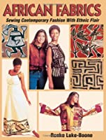 African Fabrics: Sewing Contemporary Fashion With Ethnic Flair : Patterns