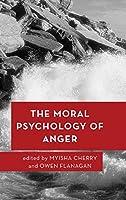 The Moral Psychology of Anger (Moral Psychology of the Emotions)