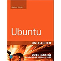 Ubuntu Unleashed 2019 Edition: Covering 18.04, 18.10, 19.04 (13th Edition)