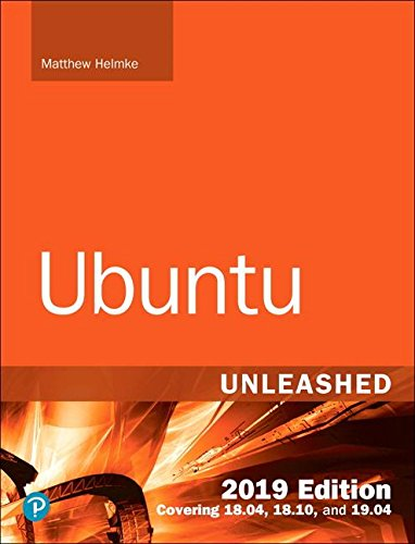 2018-07-16 Ubuntu Unleashed 2019 Edition: Covering 18.04, 18.10, 19.04 (13th Edition)