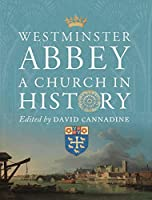 Westminster Abbey: A Church in History (The Paul Mellon Centre for Studies in British Art)