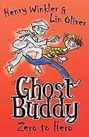 Ghost Buddy: #1 Hero to Zero
