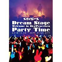 Dream Stage Welcome in SkyPeaceisen Party Time