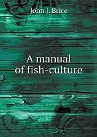 A Manual of Fish-Culture