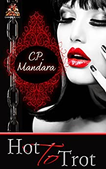 Hot to Trot: Transformed into a submissive pony girl... (The Pony Tales Book 3) by [Mandara, C. P.]