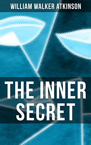 Download The Inner Secret: A Journey of Self-Discovery in Search of Something Within (English Edition) B073RNZGBX