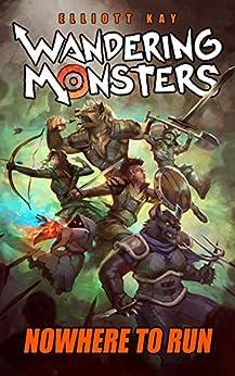 Nowhere to Run (Wandering Monsters Book 2) by [Kay, Elliott]