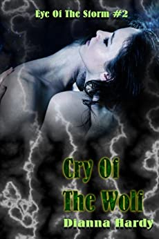 Cry Of The Wolf (Eye Of The Storm Book 2) by [Hardy, Dianna]