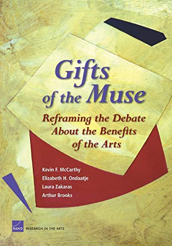 Download Gifts of the Muse: Reframing the Debate about the Benefits of the Arts 0833036947