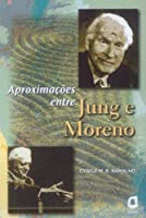 Aproximações Entre Jung e Moreno