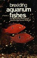 Breeding Aquarium Fishes, Book 1