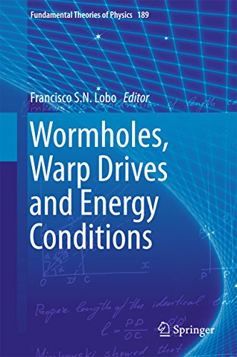 Wormholes, Warp Drives and Energy Conditions (Fundamental Theories of Physics)