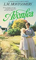 Avonlea: Chronicles of Avonlea/Further Chronicles of Avonlea/the Story Girl/the Golden Road/Boxed Set