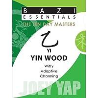 Yi Yin Wood (Bazi Essentials)