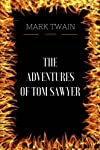 The Adventures of Tom Sawyer: By Mark Twain & Illustrated