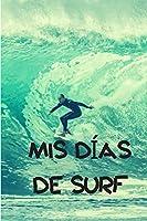 Mis días de surf: Diario de surf| Cuaderno de surf 122 páginas 6x9 pulgadas | Regalo para los chicos y chicas que practican el deporte del surf| diario de deportes. (Diario surf)