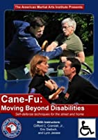 Cane-Fu: Moving Beyond Disabilities
