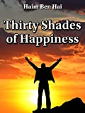 Thirty Shades of Happiness: On the Road to Best Life Possible (English Edition)