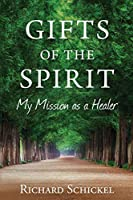 Gifts of the Spirit: My Mission as a Healer