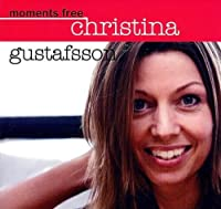 Moments Free by CHRISTINA GUSTAFSSON (2007-04-19)