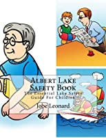Albert Lake Safety Book: The Essential Lake Safety Guide for Children