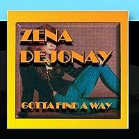 Gotta Find A Way by Zena DeJonay