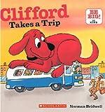 Clifford Takes a Trip (Clifford's Big Ideas)