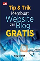 Tip & Trik Membuat Website dan Blog Gratis (Indonesian Edition) [並行輸入品]