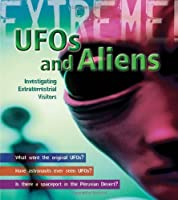 UFO's and Aliens: Investigating Extraterrestrial Visitors (Extreme!)