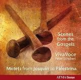 Amazon.co.jpパレストリーナからジョスカン・デ・プレまでの福音書に基づいたモテット集 (Scenes from the Gospels ~ Motets from Josquin to Palestrina / Viva Voce , Peter Schubert) [輸入盤]