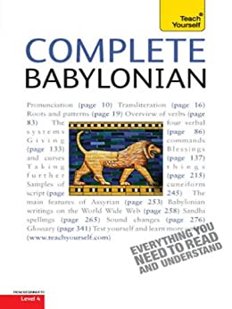 Complete Babylonian: A Comprehensive Guide to Reading and Understanding Babylonian, with Original Texts (Complete Languages) by [Worthington, Martin]