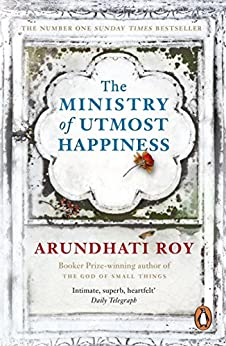 The Ministry of Utmost Happiness: 'The Literary Read of the Summer' - Time by [Roy, Arundhati]