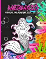 Mermaid Coloring And Activity Book For Girls: A Fun Mythical Creatures Art Workbook with Word Searches, Spot the Difference, Mazes, Colouring Pages, Dot to Dot and Sudoku Games. Gorgeous Design, For Teens And Young Adults