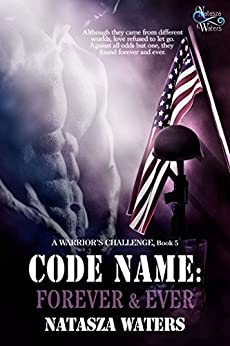 Code Name: Forever & Ever (A Warrior's Challenge series Book 5) by [Waters, Natasza]