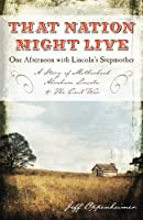 That Nation Might Live: One Afternoon With Lincoln's Stepmother