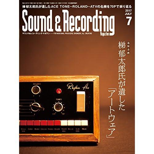 Sound & Recording Magazine (サウンド アンド レコーディング マガジン) 2017年 7月号 [雑誌]