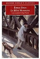 La Bete Humaine (Oxford World's Classics)