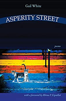 Asperity Street - Poems by [White, Gail]