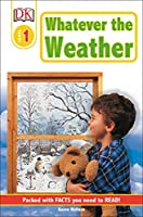 DK Readers L1: Whatever the Weather (DK Readers Level 1)