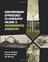 Contemporary Approaches to Geography: Environmental Geography v. 3