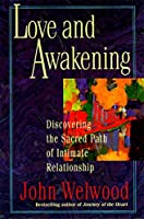 Love and Awakening: Discovering the Sacred Path of Intimate Relationship【洋書】 [並行輸入品]
