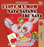 I Love My Mom (English Malay Bilingual Book) (English Malay Bilingual Collection)
